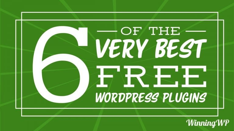 Six Of The Very Best – Must Have! – Free WordPress Plugins