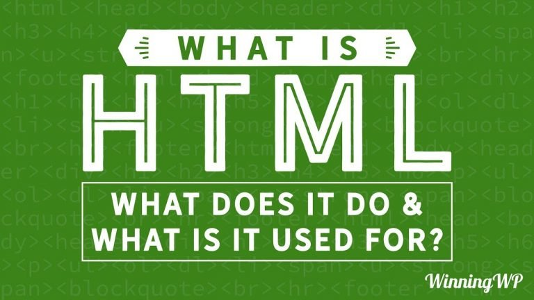 What is HTML? What Does It Do? And What Is It Used For?