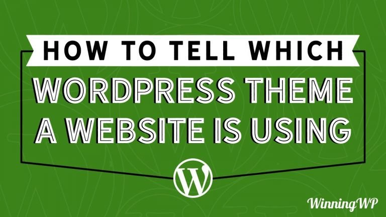 How To Tell Which Theme A WordPress Website Is Using (Step by Step)!