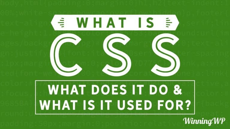What is CSS? What Does it Do? And What is it Used For?