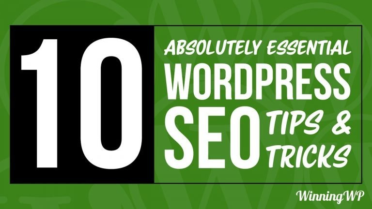 10 Absolutely Essential WordPress SEO Tips and Tricks