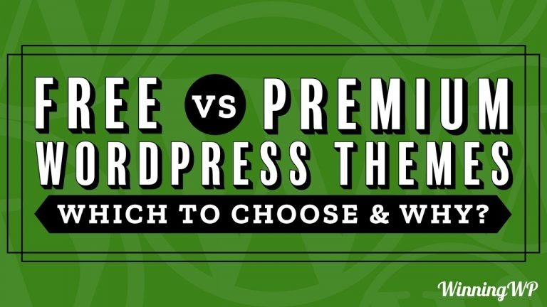 Free vs Premium WordPress Themes – Which To Choose And Why?