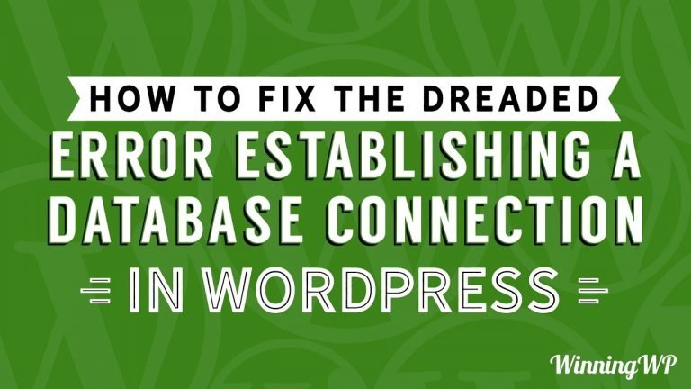 """How to fix the Dreaded """"Error establishing a database connection"""" in WordPress"""