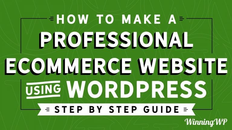 How to Make a Professional eCommerce Website Using WordPress – Step by Step – A Complete Guide