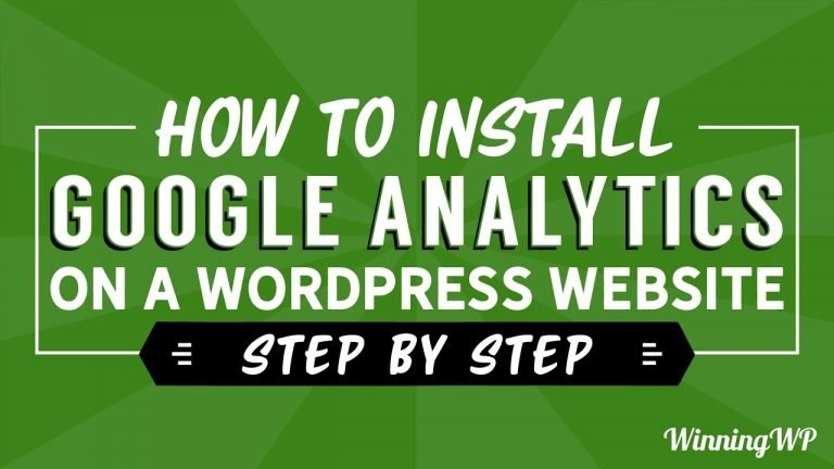 How To Install Google Analytics on a WordPress Website: Step By Step