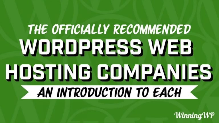 The Officially Recommended WordPress Web Hosting Companies – An Introduction to Each
