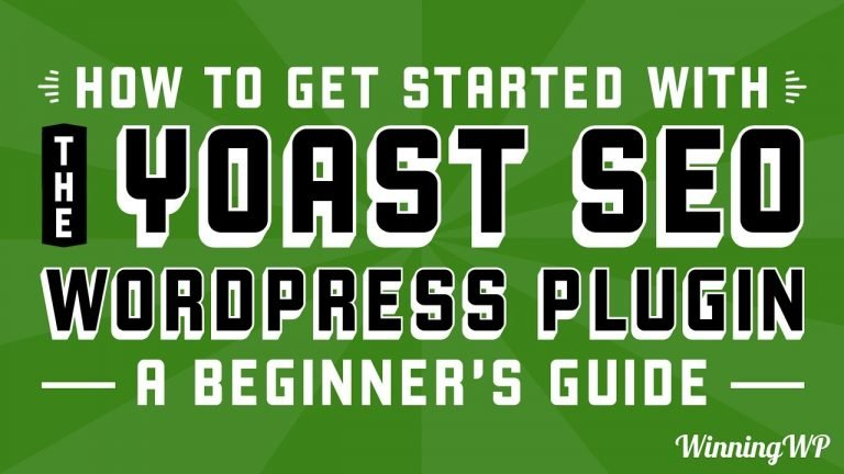 How to Get Started With the Yoast SEO WordPress Plugin – A Beginner's Guide