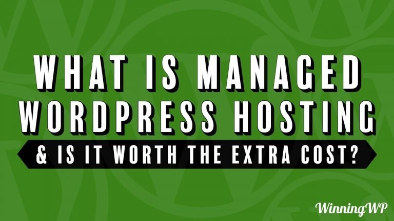 What Is Managed WordPress Hosting – And Is It Worth The Extra Cost?
