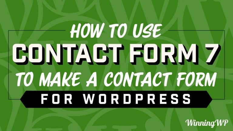 How To Use Contact Form 7 To Make A Contact Form For WordPress