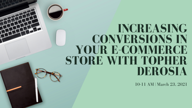 Increasing Conversions in Your E-commerce Store with Topher DeRosia